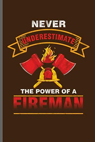 Never Underestimate the power of a fireman: Fireman for sale  Delivered anywhere in USA