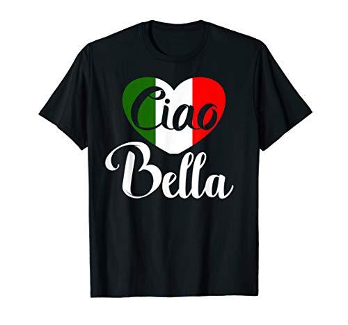 Ciao Bella Shirt - Italian Hello Beautiful Gift Italy flag