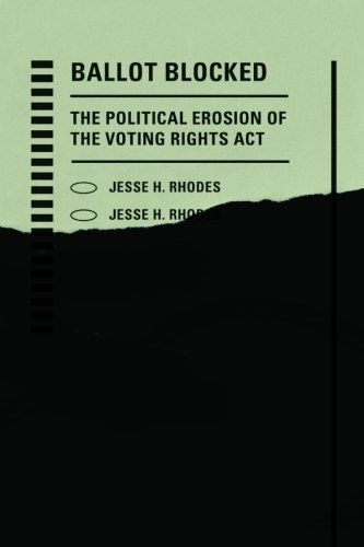 (Ballot Blocked: The Political Erosion of the Voting Rights Act (Stanford Studies in Law and Politics))