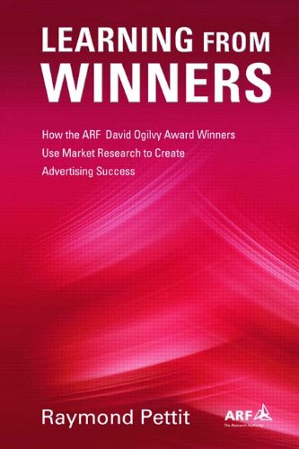 Download Learning From Winners: How the ARF Ogilvy Award Winners Use Market Research to Create Advertising Success Pdf