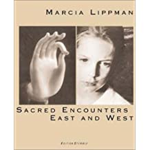 Marcia Lippman: Sacred Encounters-East and West