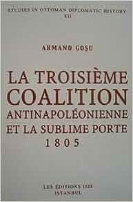 La Troisième Coalition Antinapoléonienne Et La Sublime