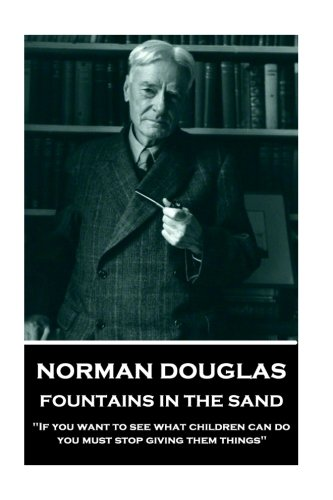 Norman Douglas - Fountains In The Sand: