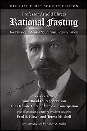 Rational Fasting: Official Ehret Society Edition