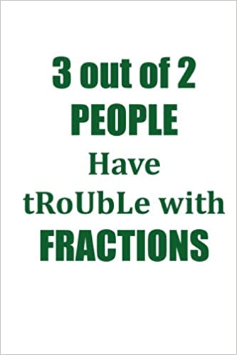 Amazon 3 out of 2 people have trouble with fractionsbook 3 out of 2 people have trouble with fractionsbook of affirmations bullet journal food diary recipe notebook planner to do list scrapbook forumfinder Images