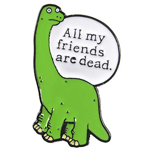 Flairs New York Premium Handmade Enamel Lapel Pin Brooch Badge ([Dinosaur] All My Friends Are Dead, 1 Pin) (My Best Friend's Wardrobe)
