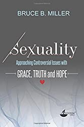 Sexuality: Approaching Controversial Issues with Grace, Truth and Hope
