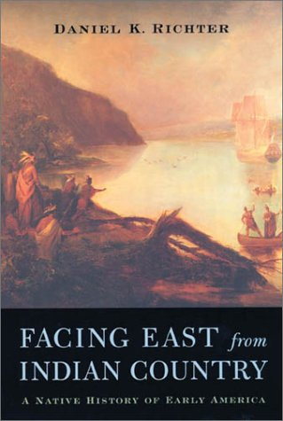 (Facing East from Indian Country: A Native History of Early America )