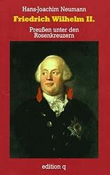 Friedrich Wilhelm II: Preussen unter den Rosenkreuzern