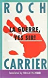 La Guerre, Yes Sir!, Roch Carrier, 0887845150