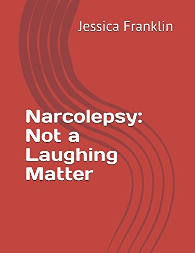 Narcolepsy Not A Laughing Matter Jessica Franklin 9781980958239