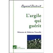 Argile qui guerit (French Edition)
