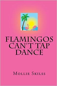 Flamingos Can't Tap Dance