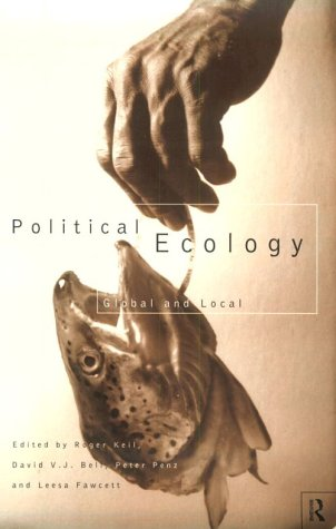 Download Political Ecology: Global and Local (Routledge Studies in Governance and Change in the Global Era) Pdf