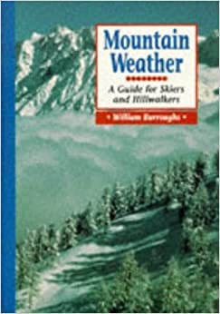 Mountain Weather: A Guide for Skiers and Hillwalkers