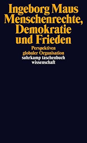 Menschenrechte Demokratie Und Frieden  Perspektiven Globaler Organisation  Suhrkamp Taschenbuch Wissenschaft