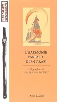 L'Harmonie parfaite d'Ibn 'Arabi par  Ibn'Arabî