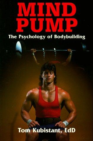 Pump Weight - Mind Pump: The Psychology of Bodybuilding