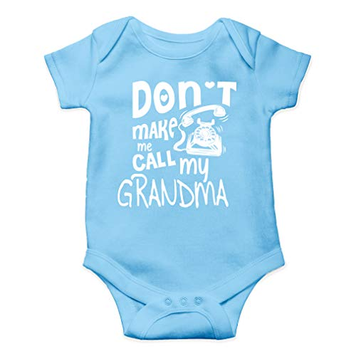 Don't Make Me Call My Grandma - I Love My Grandmother - Cute One-Piece Infant Baby Bodysuit (6 Months, Light Blue) ()
