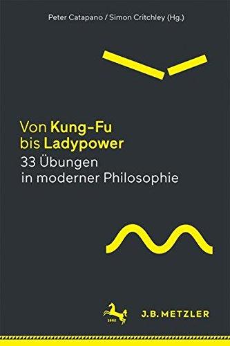 Von Kung Fu bis Ladypower 33 Uebungen in moderner Philosophie