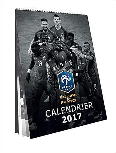 Calendrier officiel des bleus 2017 - FFF