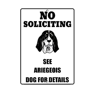 Aluminum Metal Sign Funny Ariegeois Dog No Soliciting See Informative Novelty Wall Art Vertical 8INx12IN 3