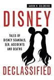 img - for Disney Declassified: Tales of Real Life Disney Scandals, Sex, Accidents and Deaths book / textbook / text book