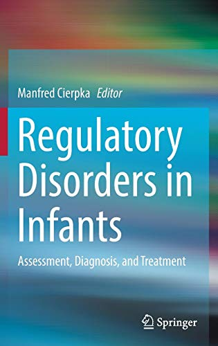 Regulatory Disorders in Infants: Assessment, Diagnosis, and Treatment