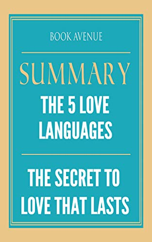 Amazon Com Summary Of The 5 Love Languages The Secret To Love That