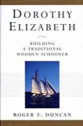 Dorothy Elizabeth: Building a Traditional Wooden Schooner