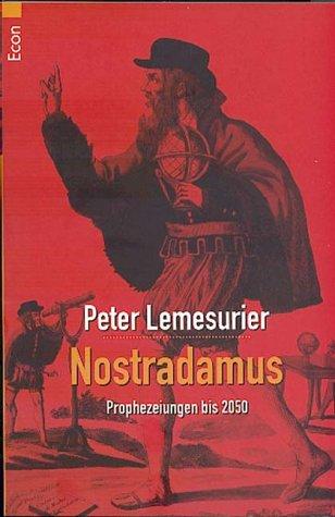 Nostradamus: Prophezeiungen bis 2050