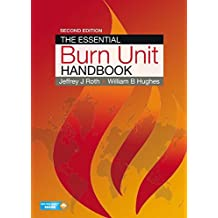 The Essential Burn Unit Handbook