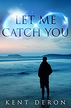 Let Me Catch You by [Deron, Kent]