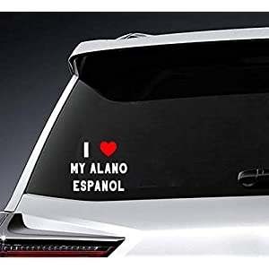 Poloran I Love My Alano Espanol Custom Made Last Name Bumper Rear Window Stickers Decals Personalized White Script Font 5