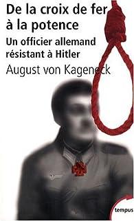 De la croix de fer à la potence. Un officier allemand résistant à Hitler par August von Kageneck