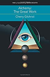 Alchemy - The Great Work: A History and Evaluation of the Western Hermetic Tradition (Mind, Body, Knowledge)