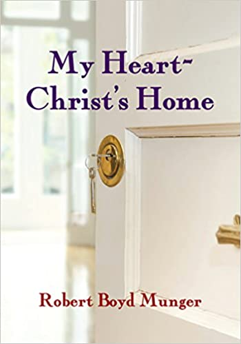 image relating to My Heart Christ's Home Printable named My Center-Christs House: Robert Boyd Munger: 9780877840756