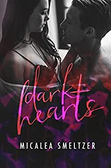 Dark Hearts (Light in the Dark Book 3) by [Smeltzer, Micalea]