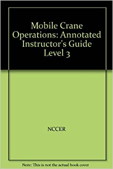 Book Mobile Crane Operations Lev 3 AIG by NCCER . (2006-08-23)