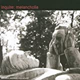 Melancholia by INQUIRE