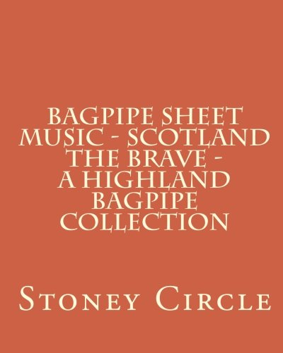 - Bagpipe Sheet Music - Scotland the Brave - A Highland Bagpipe Collection
