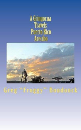 A Gringocua Travels Puerto Rico  Arecibo