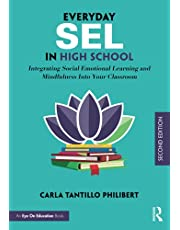 Everyday SEL in High School: Integrating Social Emotional Learning and Mindfulness Into Your Classroom