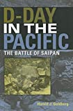 D-Day in the Pacific: The Battle of Saipan (Twentieth-Century Battles)