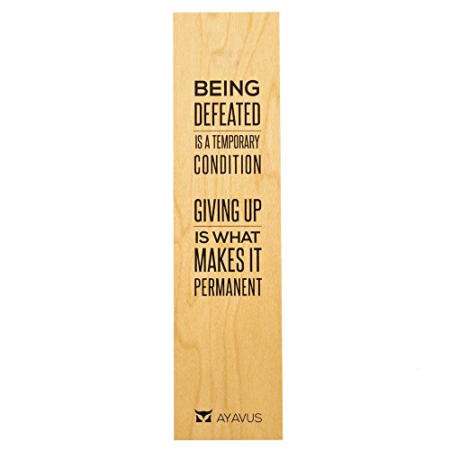 Being Defeated Is A Temporary Condition Giving Up Is What Makes It Permanent Courage Wisdom - Wood Bookmark Inspirational Quotes Entrepreneur Self Improvement Motivational Quote Made in USA from AYAVUS