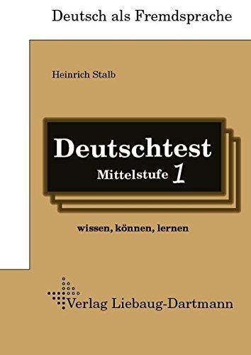 Deutschtest Mittelstufe 1: wissen, können, lernen Lehr-, Übungs- und Lösungsbuch