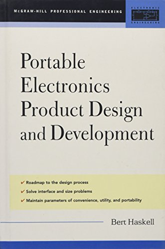 Portable Electronics Product Design & Development : For Cellular Phones, PDAs, Digital Cameras, Personal Electronics and more ()