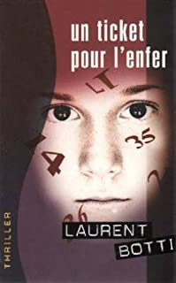 Un ticket pour l'enfer, Botti, Laurent