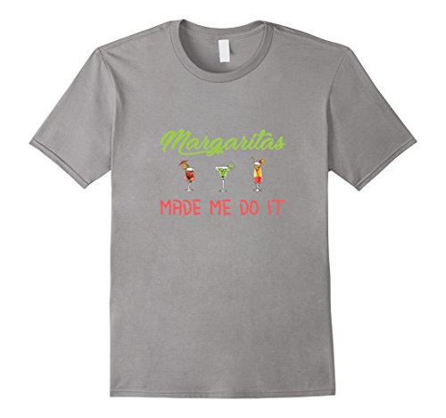 Funny Cocktail Tees - Margaritas Made Me Do It T-Shirt