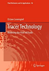 Tracer Technology: Modeling the Flow of Fluids (Fluid Mechanics and Its Applications)